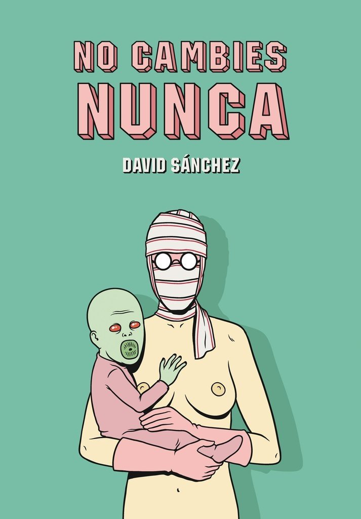 No cambies nunca - David Sanchez - Astiberri
