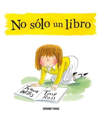 NO SOLO UN LIBRO - Jeanne Willis/Tony Ross - OCEANO TRAVESIA