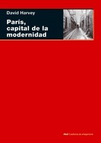 París, capital de la modernidad - David Harvey - Akal
