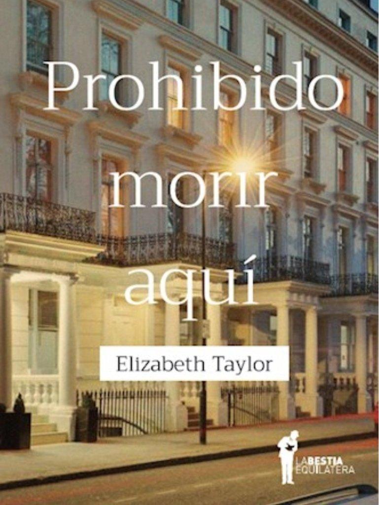 Prohibido morir aquí - Elizabeth Taylor - La Bestia Equilátera