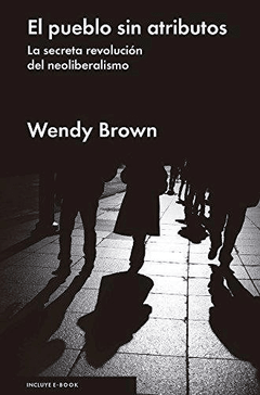 EL PUEBLO SIN ATRIBUTOS - WENDY BROWN - Malpaso