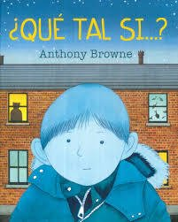 ¿QUÉ TAL SI? - Anthony Browne - FCE