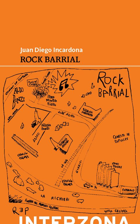Rock barrial - Juan Diego Incardona - Interzona