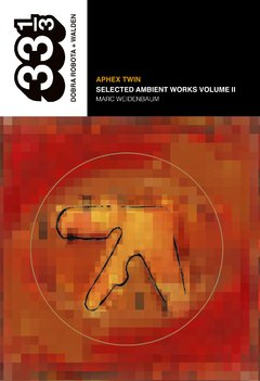 Aphex Twin, selected ambient works - Marc Weidenbaum - Dobra Robota