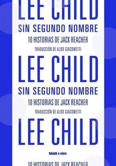 SIN SEGUNDO NOMBRE - LEE CHILD - BLATT Y RÍOS