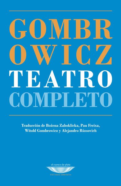 Teatro completo. Witold Gombrowicz - Witold Gombrowicz - El cuenco de plata