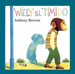WILLY EL TÍMIDO	- Anthony Browne - FCE