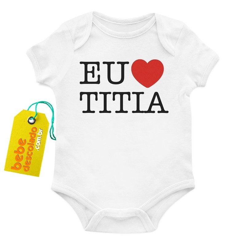Roupas Descoladas E Divertidas Para Bebês Body Eu Amo A Titia