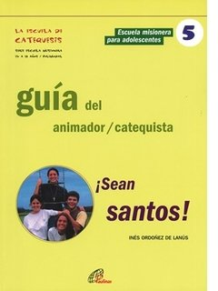 ¡Sean santos! Guía del catequista