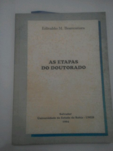 As etapas do doutorado Edivaldo M. Boaventura