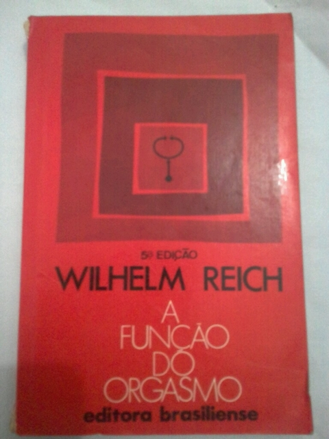 William Reich a função do orgasmo