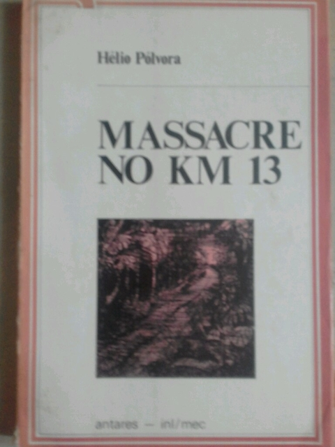 Hélio pólvora Massacre no km 13