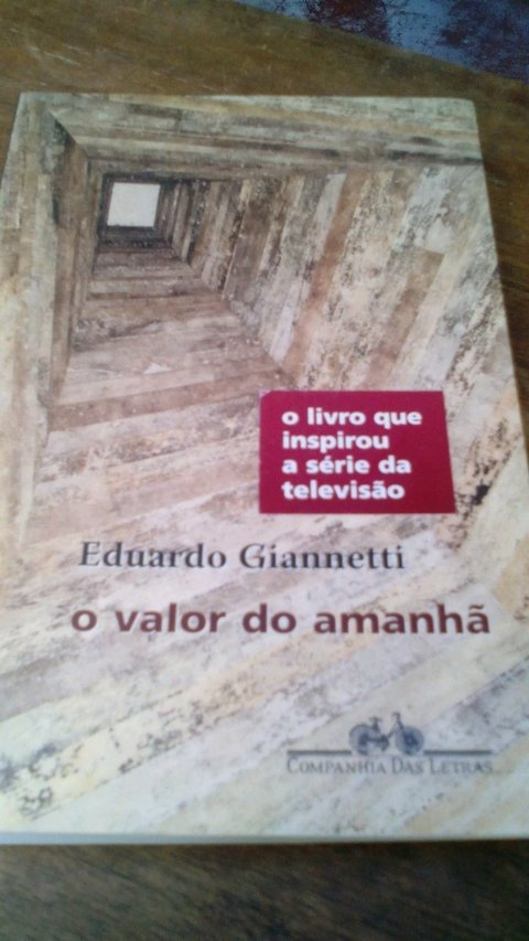 O valor do amanhã Eduardo Giannetti