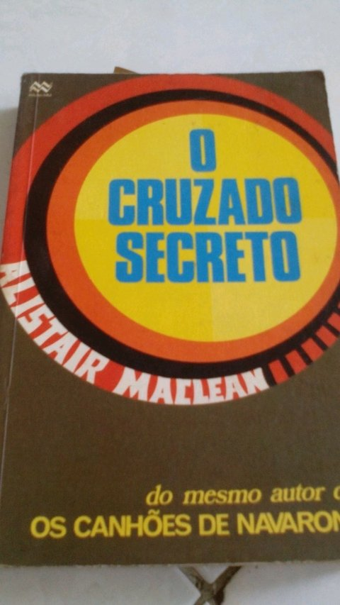 O cruzado secreto Alistair Maclean