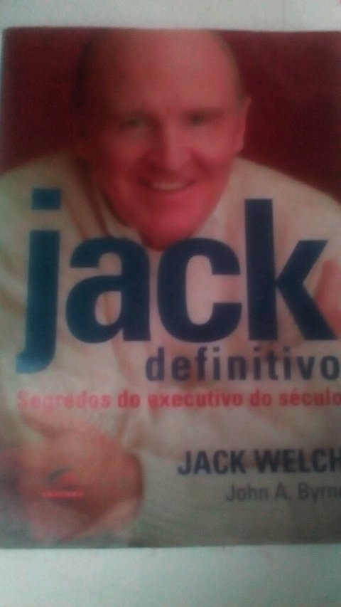 Jack Definitivo: Segredos do Executivo do Século Jack Welch