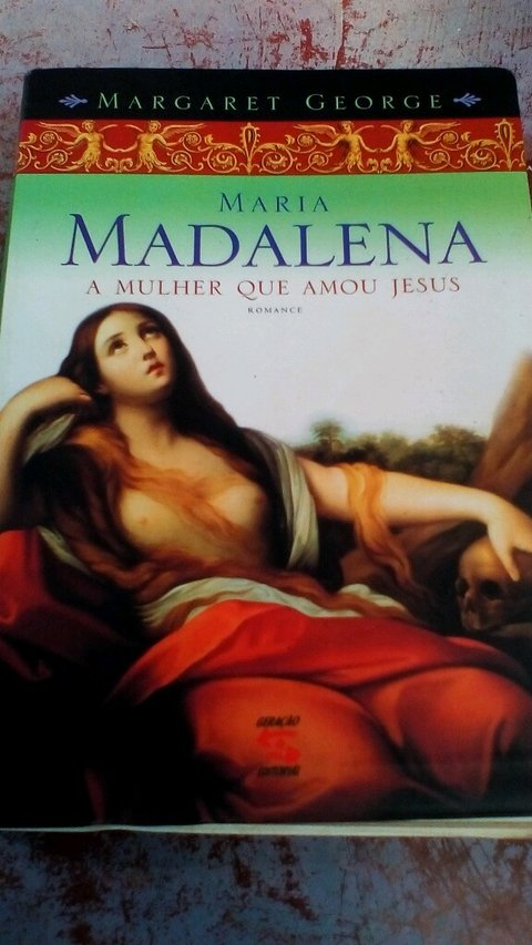 Maria Madalena a mulher que amou Jesus romance Margaret George