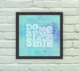 Quadro Decorativo Do me a Favor and Smile - comprar online