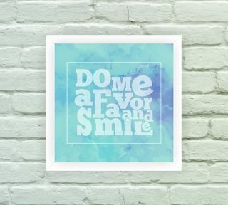 Quadro Decorativo Do me a Favor and Smile na internet