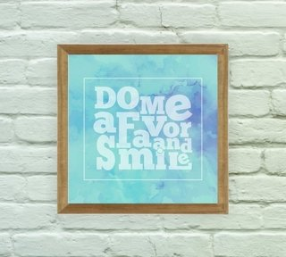 Quadro Decorativo Do me a Favor and Smile - Arte e Cores