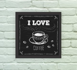 Quadro Decorativo I Love Coffee - Arte e Cores