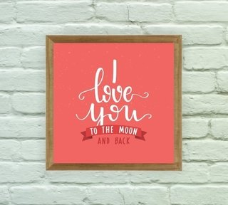 Quadro Decorativo Love you to the Moon and Back na internet