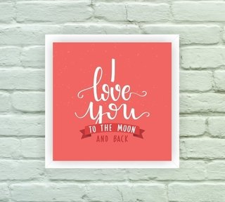 Quadro Decorativo Love you to the Moon and Back - Arte e Cores