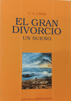 El gran Divorcio - C.S. Lewis - Editorial Andrés Bello - ISBN 9789561311930
