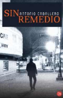 Sin remedio - Antonio Caballero - ISBN 9789587583038