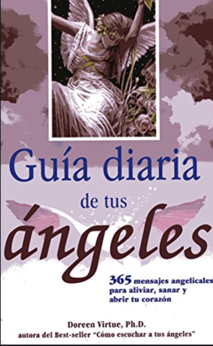 Guía diaria de tus ángeles - Doreen Virtue, Ph D -ISBN 9786074152371