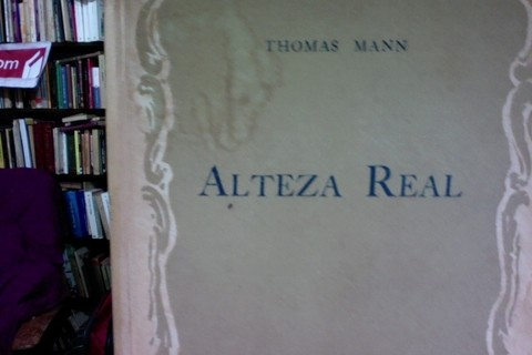 Alteza real - Thomas Mann