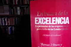 En busca de la excelencia - Thomas J. Peter y Robert H. Waterman , Jr