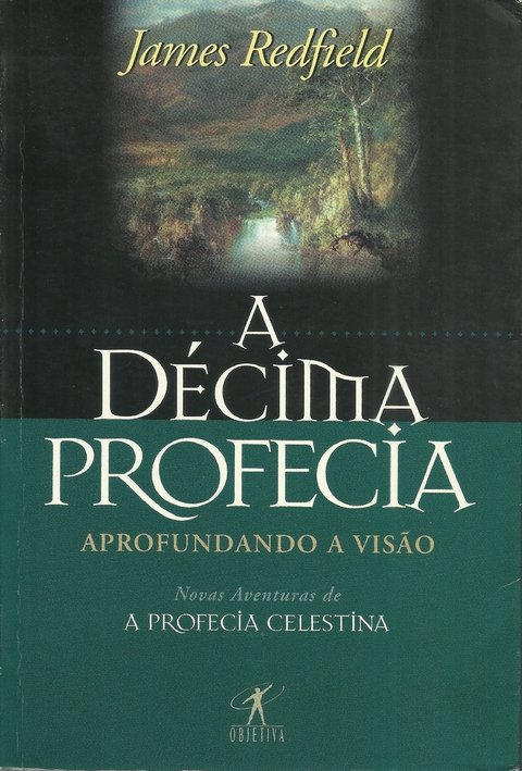 A Decima Profecia / James Redfield / Editora: Objetiva / ISBN 9788573021042 - Livro usado.