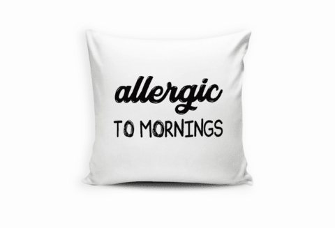Capa de Almofada Allergic to Mornings
