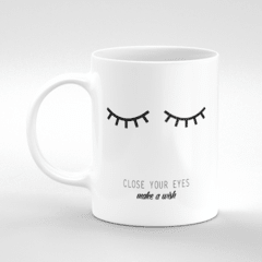 CANECA CLOSE YOUR EYES
