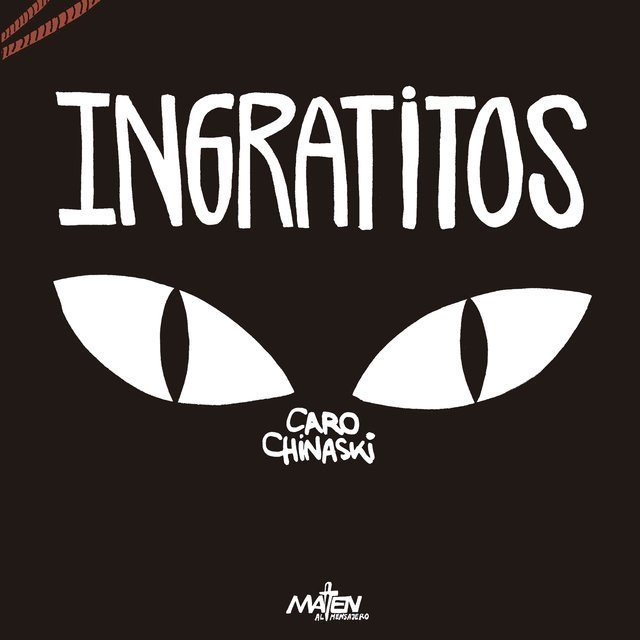 CHINASKI, CARO - Ingratitos