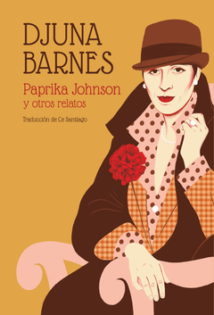 BARNES, DJUNA - Paprika Johnson y otro relatos