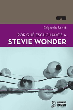 SCOTT, EDGARDO - Por qué escuchamos a Stevie Wonder