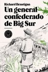 BRAUTIGAN, RICHARD - Un general confederado de Big Sur