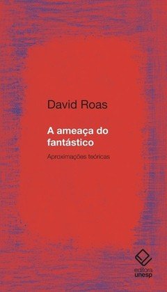 AMEAÇA DO FANTÁSTICO, A - DAVID ROAS