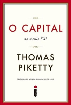 CAPITAL NO SÉCULO XXI, O - THOMAS PIKETTY