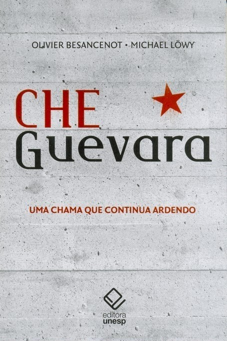 CHE GUEVARA - MICHAEL LOWY E OLIVER BESANCENOT