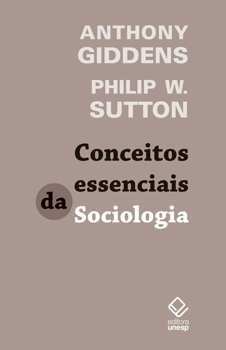 CONCEITOS ESSENCIAIS DA SOCIOLOGIA - ANTHONY GIDDENS E PHILIP W. SUTTON