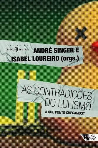 CONTRADIÇOES DO LULISMO, AS - ANDRÉ SINGER E ISABEL LOUREIRO