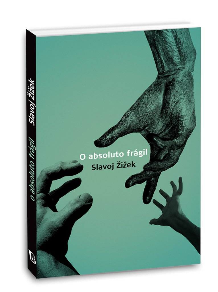 ABSOLUTO FRAGIL, O - SLAVOJ ZIZEK