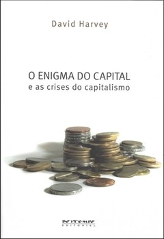 ENIGMA DO CAPITAL, O - DAVID HARVEY