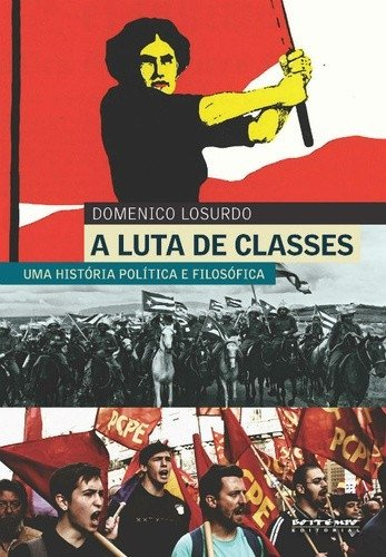 LUTA DE CLASSES, A - DOMENICO LOSURDO