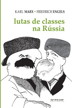 LUTAS DE CLASSES NA RÚSSIA - KARL MARX E FRIEDRICH ENGELS