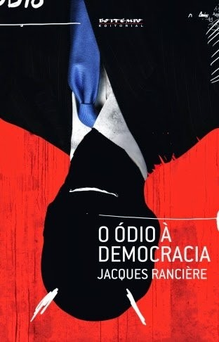 ÓDIO A DEMOCRACIA, O - JACQUES RANCIERE