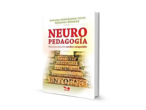 Neuropedagogia. Hacia Una Educacion Cerebro-compatible