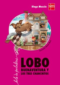 Lobo Buenaventura y los tres chanchitos